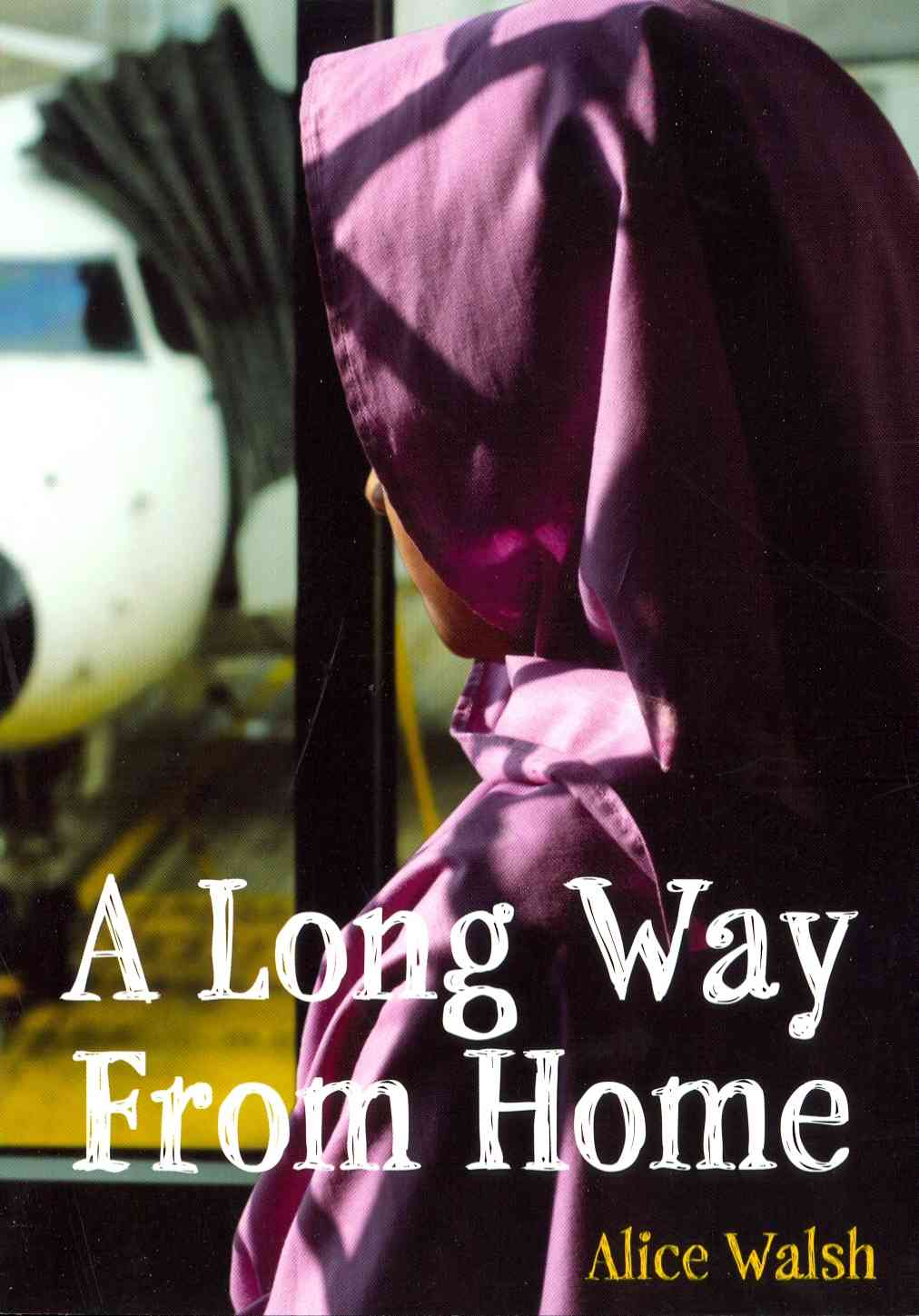A Long Way from Home By Walsh, Alice